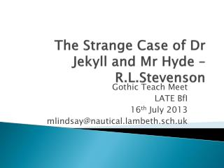 The Strange Case of Dr Jekyll and Mr Hyde –  R.L.Stevenson