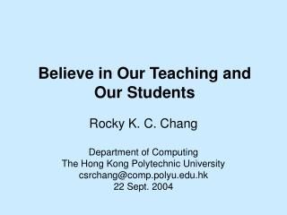 Believe in Our Teaching and Our Students