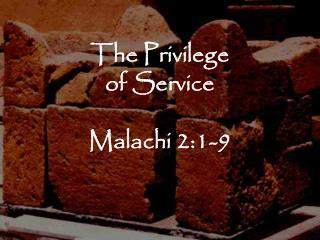 The Privilege of Service Malachi 2:1-9