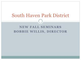 South Haven P ark D istrict