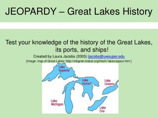 JEOPARDY – Great Lakes History