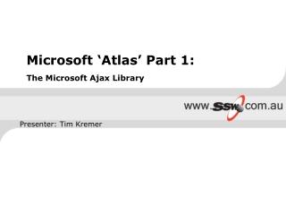 Microsoft 'Atlas' Part 1: The Microsoft Ajax Library
