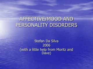 AFFECTIVE/MOOD AND PERSONALITY DISORDERS