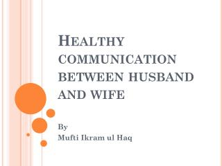 Healthy communication between husband and wife