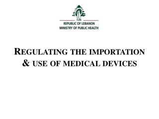 Regulating the importation & use of medical devices