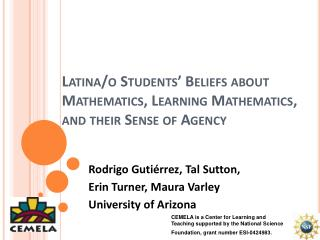 Latina/o Students' Beliefs about Mathematics, Learning Mathematics, and their Sense of Agency