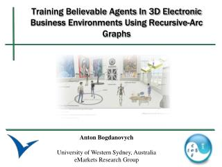 Training Believable Agents In 3D Electronic Business Environments Using Recursive-Arc Graphs