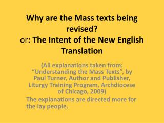 Why  are the Mass texts being revised? or : The Intent of the New English Translation