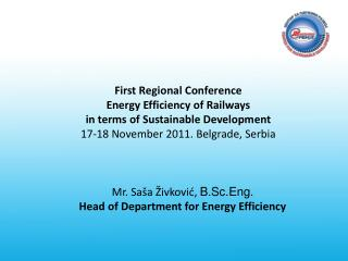 First Regional Conference Energy Efficiency of Railways  in terms of Sustainable Development