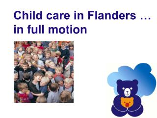 Child care in Flanders …  in full motion