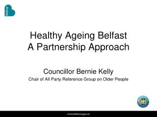 Healthy Ageing Belfast A Partnership Approach