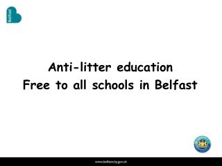 Anti-litter education Free to all schools in Belfast