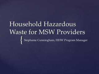 Household Hazardous Waste for MSW Providers