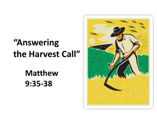 """Answering  the Harvest Call"""