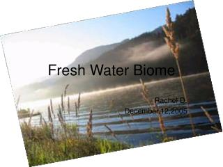 Fresh Water Biome