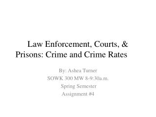 Law Enforcement, Courts, & Prisons: Crime and Crime Rates