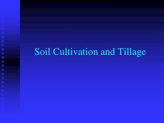 Soil Cultivation and Tillage