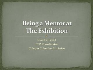 Being a Mentor at                    The Exhibition