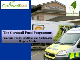 The Cornwall Food Programme Pioneering Tasty, Healthier and Sustainable Hospital Meals