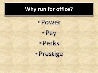 Why run for office?