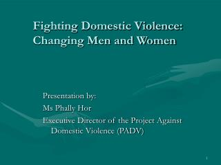 Fighting Domestic Violence: Changing Men and Women