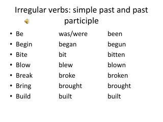 Irregular verbs: simple past and past participle