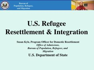 U.S. Refugee  Resettlement & Integration