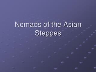 Nomads of the Asian Steppes