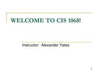 WELCOME TO CIS 1068!