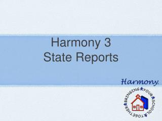 Harmony 3  State Reports