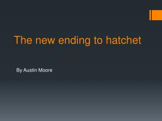 The new ending to hatchet