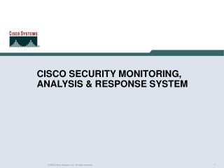 CISCO SECURITY MONITORING, ANALYSIS & RESPONSE SYSTEM