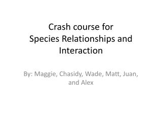 Crash course for Species Relationships and Interaction