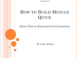 How to Build Muscle Quick  (Easy Tips to Explode Your Growth)