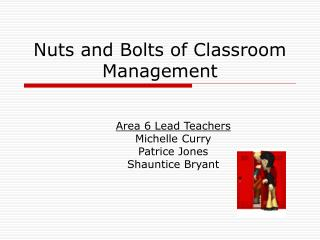 Nuts and Bolts of Classroom Management
