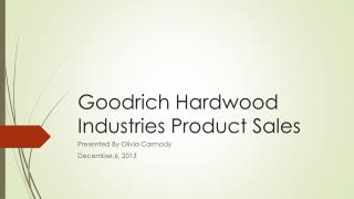 Goodrich Hardwood Industries Product Sales