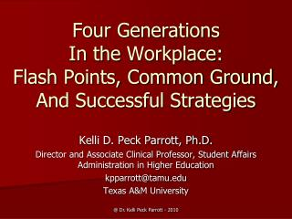 Four Generations  In the  Workplace :  Flash Points, Common Ground,  And Successful Strategies