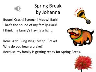 Spring Break  by Johanna