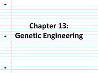 Chapter 13: Genetic Engineering