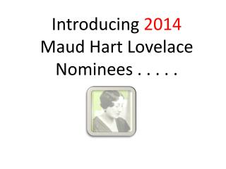 Introducing  2014 Maud Hart Lovelace  Nominees . . . . .