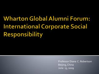 Wharton Global Alumni Forum: International Corporate Social Responsibility