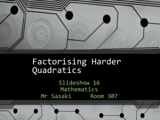 Factorising Harder Quadratics