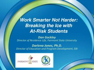 Work Smarter Not Harder: Breaking the Ice  with At-Risk  Students