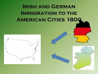 Irish and German Immigration to the American Cities 1800