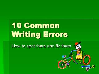 10 Common  Writing Errors
