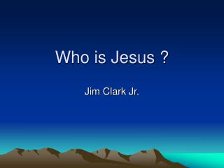 Who is Jesus ?