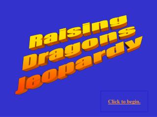 Raising Dragons Jeopardy