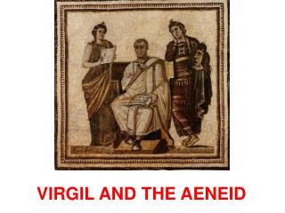 VIRGIL AND THE AENEID