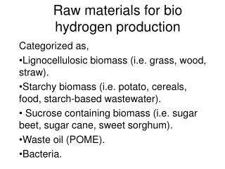 Raw materials for bio hydrogen production