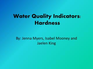 Water Quality Indicators: Hardness